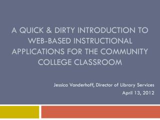 A Quick & Dirty Introduction to Web-based instructional applications for the community college classroom
