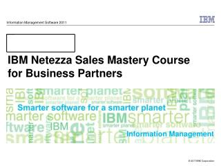 IBM Netezza Sales Mastery Course for Business Partners