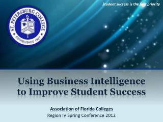 Using Business Intelligence to Improve Student Success