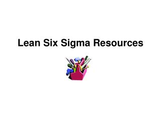 Lean Six Sigma Resources