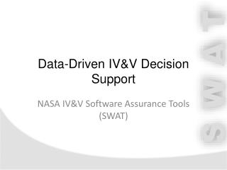 Data-Driven IV&V Decision Support