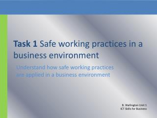 Task 1  Safe working practices in a business environment