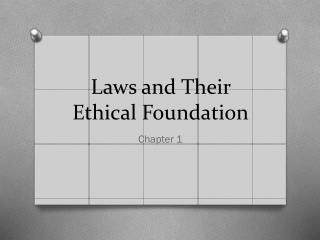 Laws and Their Ethical Foundation