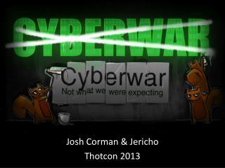 Josh Corman & Jericho Thotcon  2013