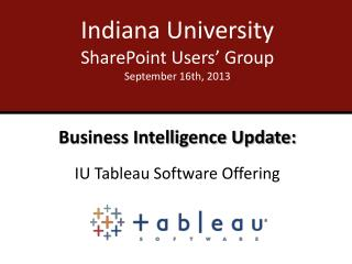 Indiana University SharePoint Users' Group September 16th, 2013