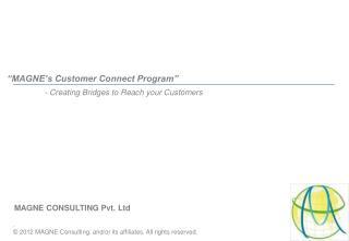 """MAGNE's Customer Connect Program"""