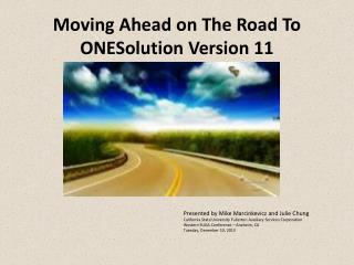 Moving Ahead on The Road To ONESolution Version 11
