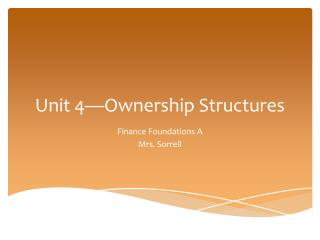 Unit 4—Ownership Structures
