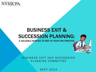 Business exit & Succession Planning: A Valuable Service to Add to Your CPA Practice