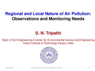 S. N.  Tripathi Dept. of Civil Engineering & Center for Environmental Science and Engineering Indian Institute of Te