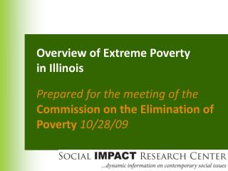 Overview of Extreme Poverty  in Illinois Prepared for the meeting of the Commission on the Elimination of Poverty  10/28