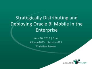 Strategically Distributing and Deploying Oracle BI Mobile in the Enterprise