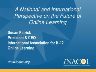 A National and International Perspective on the Future of Online Learning