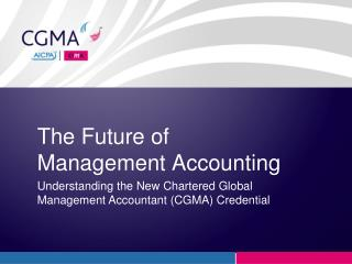 Understanding the New Chartered Global Management Accountant (CGMA) Credential