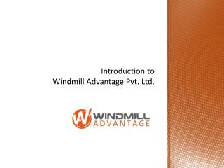 Introduction to Windmill Advantage Pvt. Ltd.