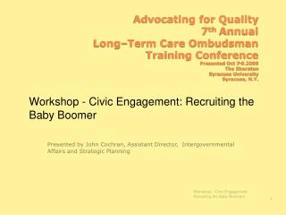 Advocating for Quality  7th Annual  Long Term Care Ombudsman  Training Conference Presented Oct 7-9.2009  The Sheraton