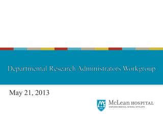 May 21, 2013 Research Administrators Workgroup
