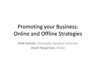 Promoting your Business: Online and Offline Strategies