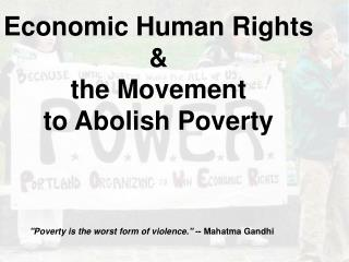Economic Human Rights &  the Movement  to Abolish Poverty