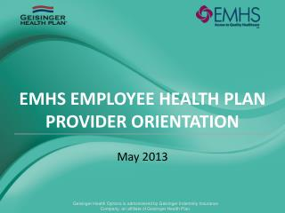 EMHS EMPLOYEE HEALTH PLAN PROVIDER ORIENTATION