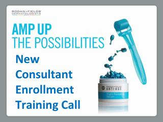 New Consultant Enrollment Training Call