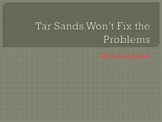 Tar Sands Won't Fix the Problems