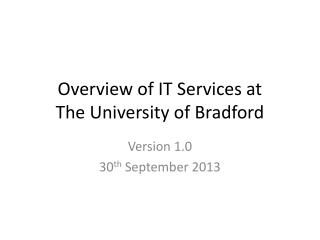 Overview of IT Services at  The University of Bradford