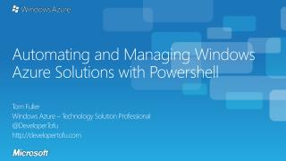 Automating and Managing Windows Azure Solutions with  Powershell