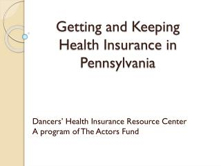 Getting and Keeping  Health Insurance in Pennsylvania