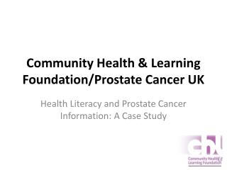 Community Health & Learning Foundation/Prostate Cancer UK