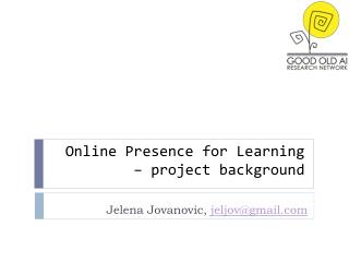 Online Presence for Learning – project background