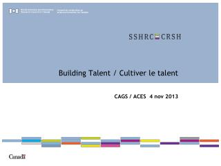 Building Talent /  Cultiver  le talent  CAGS / ACES  4  nov  2013
