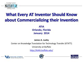 What Every AT Inventor Should Know about Commercializing their Invention ATIA  Orlando, Florida January  2014