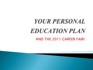 YOUR PERSONAL EDUCATION PLAN