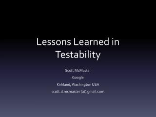 Lessons Learned in Testability