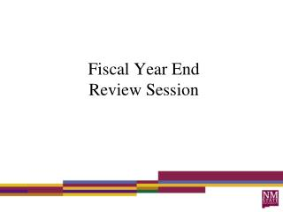 Fiscal Year End  Review Session