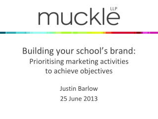 Building your school's brand: Prioritising marketing activities to achieve objectives