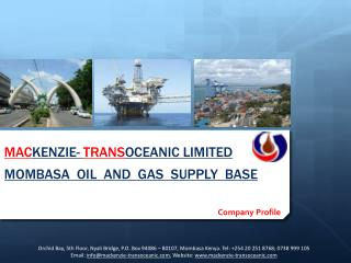MAC KENZIE-  TRANS OCEANIC LIMITED MOMBASA  OIL  AND  GAS  SUPPLY  BASE