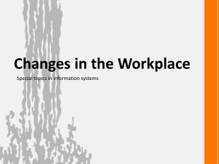 Changes in the  Workplace