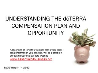 UNDERSTANDING THE  dōTERRA  COMPENSATION PLAN AND OPPORTUNITY