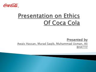 Presentation on Ethics Of Coca Cola