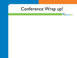 Conference Wrap up!