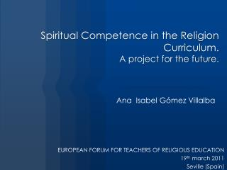 Spiritual Competence in the Religion Curriculum. A project for the future.