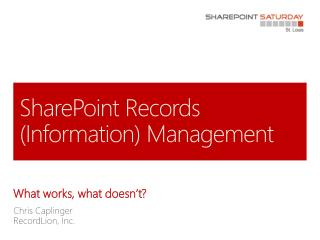 SharePoint  Records  (Information) Management