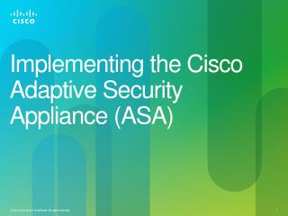 Implementing the Cisco Adaptive Security Appliance (ASA)