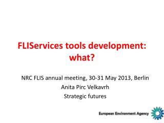 FLIServices  tools development: what?