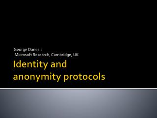 Identity and  anonymity protocols
