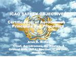 ICAO SAFETY OBJECTIVES  Certification of Aerodromes   Principles and Procedure
