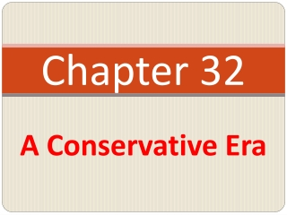 Chapter 32   A Conservative Era