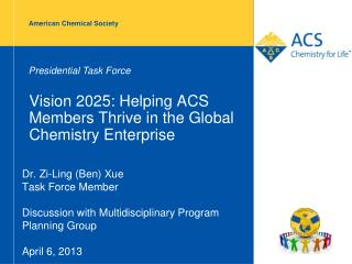 Vision 2025:  Helping ACS Members Thrive in the Global Chemistry Enterprise